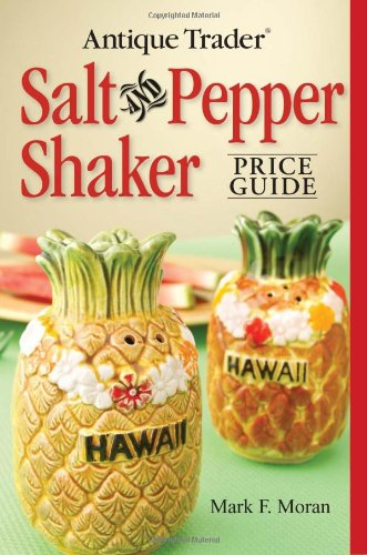 Antique Trader Salt And Pepper Shaker Price Guide (Antique Trader's Salt and Pepper Shaker Price Guide)