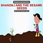 Shandili and the Sesame Seeds | Rahul Garg