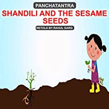 Shandili and the Sesame Seeds Audiobook by Rahul Garg Narrated by Ishita Garg