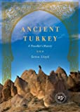 img - for Ancient Turkey: A Traveller's History by Lloyd, Seton (1999) Paperback book / textbook / text book