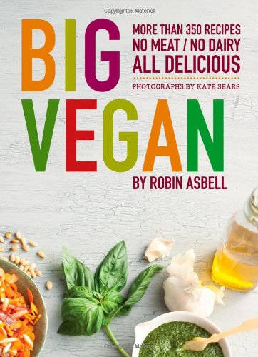 Big vegan: more than 350 recipes, no meat / no diary, all delicious