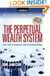 The Perpetual Wealth System: Your Pat...