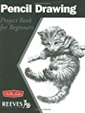 Pencil Drawing: Project book for beginners (WF /Reeves Getting Started)