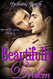 Beautifully Broken (Beautifully #1) (Beautifully Series)