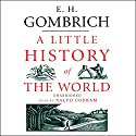 A Little History of the World Hörbuch von E. H. Gombrich Gesprochen von: Ralph Cosham