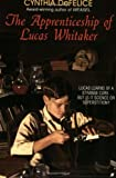 The Apprenticeship of Lucas Whitaker [Paperback]