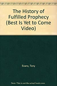The History of Fulfilled Prophecy Video [VHS]