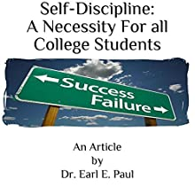 Self-Discipline: A Necessity for All College Students (       UNABRIDGED) by Dr. Earl E. Paul Narrated by Dr. Earl E. Paul
