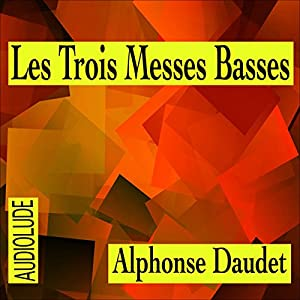 Les Trois Messes Basses | Livre audio