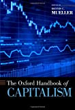 The Oxford Handbook of Capitalism (Oxford Handbooks)
