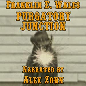 Purgatory Junction | [Franklin E. Wales]