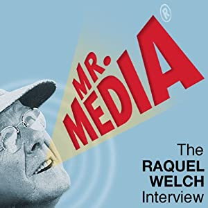 Mr. Media: The Raquel Welch Interview | [Raquel Welch]