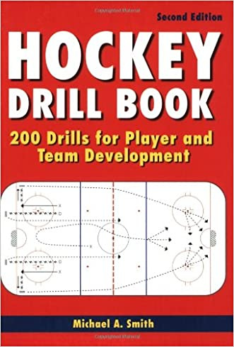 Hockey Drill Book: 200 Drills for Player and Team Development written by Michael Smith