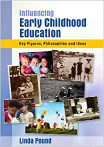 key ideas of early childhood education Key concepts in early childhood education and care, cathy nutbrown's second  edition, explains the key ideas and issues in early childhood clearly and.