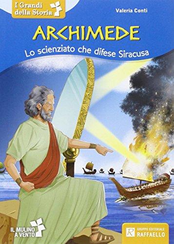 Archimede Lo scienziato che difese Siracusa PDF