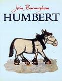 Humbert (0099411229) by Burningham, John