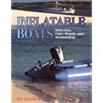 Inflatable Boats: Selection, Care, Repair, and Seamanship
