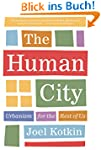 The Human City: Urbanism for the Rest...