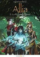 Allia, tome 2 - La magie du fleuve