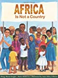 img - for By Mark Melnicove and Margy Burns Knight - Africa Is Not A Country (12.2.2001) book / textbook / text book