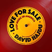 Love for Sale: Pop Music in America Audiobook by David Hajdu Narrated by George Newbern