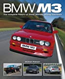 Graham Robson BMW M3: The complete history of these ultimate driving machines