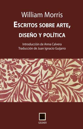 William Morris - Escritos sobre arte, diseño y política (Gegner)