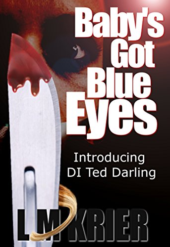 Baby's Got Blue Eyes: Introducing Di Ted Darling by L M Krier ebook deal