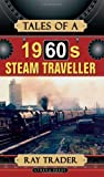 Tales of a 1960s Steam Traveller