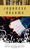 Japanese Dreams: Fantasies, Fictions & Fairytales (159021224X) by Eugie Foster