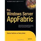 Pro Windows Server AppFabric (Expert's Voice in .NET)by Stephen Kaufman