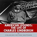American Legends: The Life of Charles Lindbergh Audiobook by  Charles River Editors Narrated by Tom Lennon