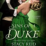 Sins of a Duke: Scandalous House of Calydon, Book 3 | Stacy Reid