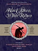 Black Swan, White Raven by John Crowley, Jane Yolen, Joyce Carol Oates, Nancy Kress, Michael Cadnum, Karen Joy Fowler, Esther M. Friesner, Nalo Hopkinson, Ellen Datlow, Terri Windling cover image