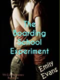The Boarding School Experiment: Standalone YA romance (Experiment #1)