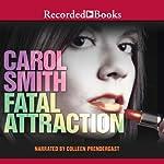 Fatal Attraction | Carol Smith