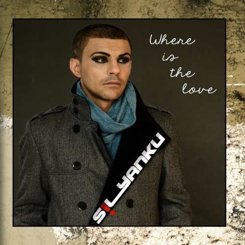 Sil Yanku - Where Is the Love