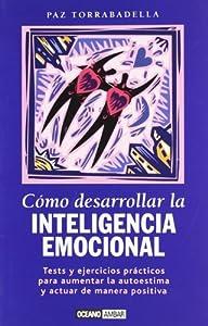 Como Desarrollar LA Inteligencia Emocional (Muy Personal) (Spanish