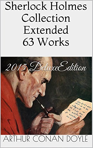 Sherlock Holmes Collection Extended 63 Works: New 2015 Deluxe Edition: 10 Audiobook Links, Voucher, Filmography, 63 Sherlock Holmes and Other Stories and Novels by Arthur Conan Doyle + Extra Bonuses PDF