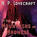 At the Mountains of Madness (Dramatized)  by H. P. Lovecraft, Brad Strickland Narrated by Jerry Ahern, Thomas E. Fuller, Gregory Nicoll