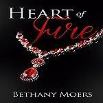 Heart of Fire | Bethany Moers