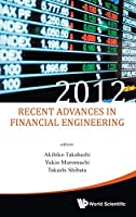 Recent Advances in Financial Engineering 2012 Front Cover