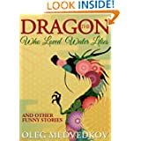 Dragon Who Loved Water Lilies, The (Lunch Break Funnies, Humor Books Series)