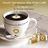 Saint-Germain-Des-Prés Café Vol. 15 by Thievery Corporation