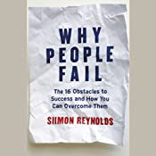 Why People Fail: The 16 Obstacles to Success and How You Can Overcome Them | [Siimon Reynolds]