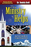 The Ministry of Helps Handbook, Revised and Updated: How to Be Totally Effective Serving in the Local Church