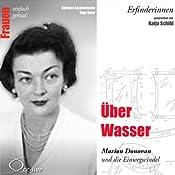 Über Wasser. Marion Donovan und die Einwegwindel (Frauen - einfach genial) | Barbara Sichtermann, Ingo Rose