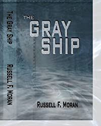 The Gray Ship: Book One In The Time Magnet Series by Russell Moran ebook deal