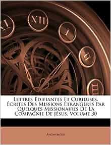 Lettres 201 Difiantes Et Curieuses 201 Crites Des Missions