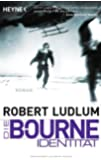 Die Bourne Identität: Bourne 1 - Roman (JASON BOURNE, Band 1)